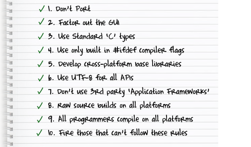 Brian's 10 Rules for how to write cross-platform code