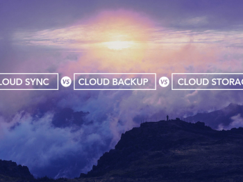 Cloud Sync vs Cloud Backup vs Cloud Storage