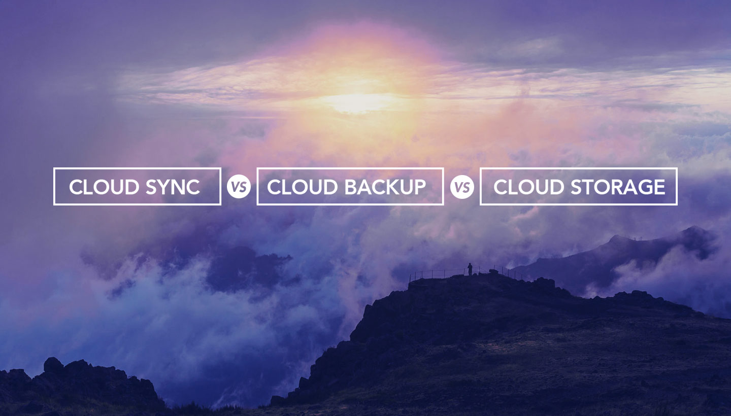 The Differences Between Cloud Backup, Cloud Storage, and Cloud Sync