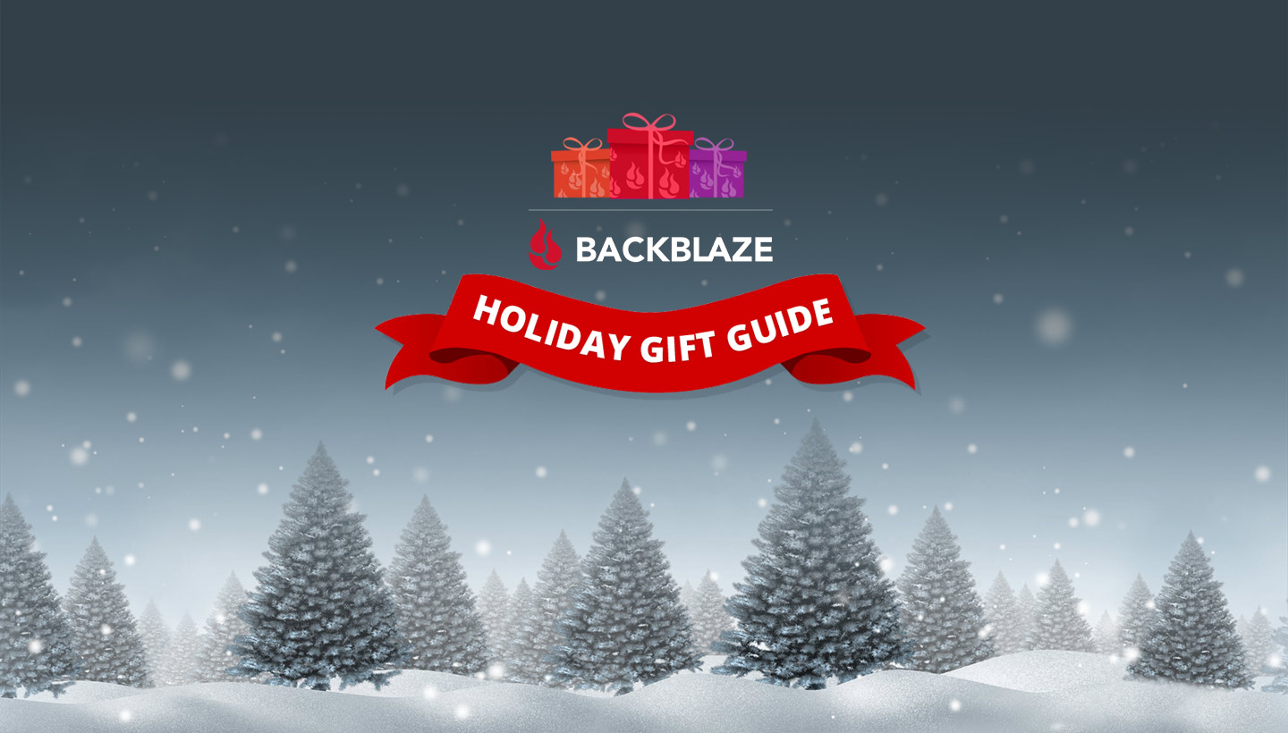 Backblaze Holiday Gift Guide