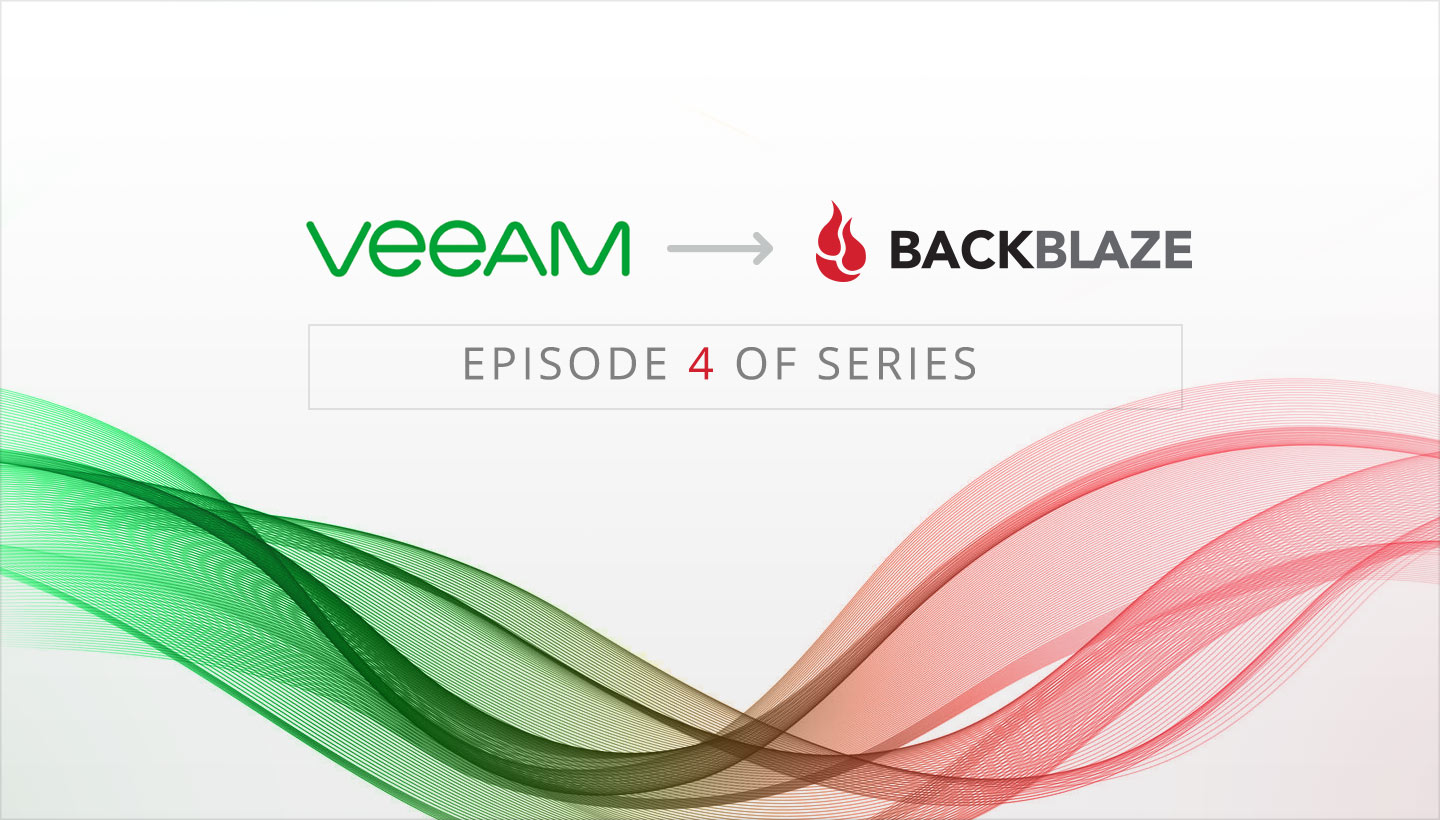 Veeam backup to Backblaze B2 Episode 4 of Series