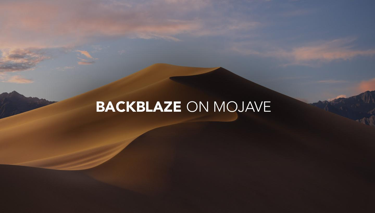 Backblaze and macOS 10 14 Mojave