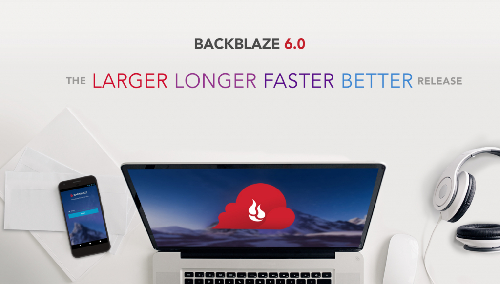 Backblaze Cloud Backup v6.0: Larger Longer Faster Better