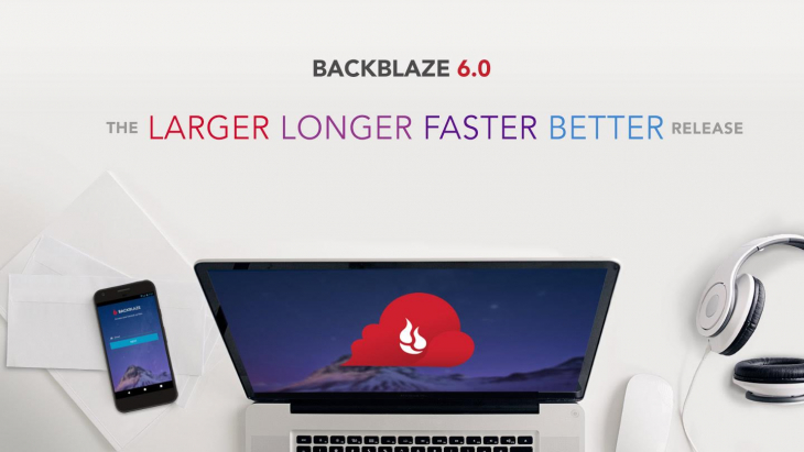 Backblaze 6.0 - The Larger Longer Faster Better Release