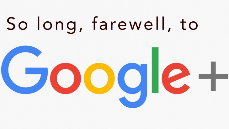 So long, farewell to Google+