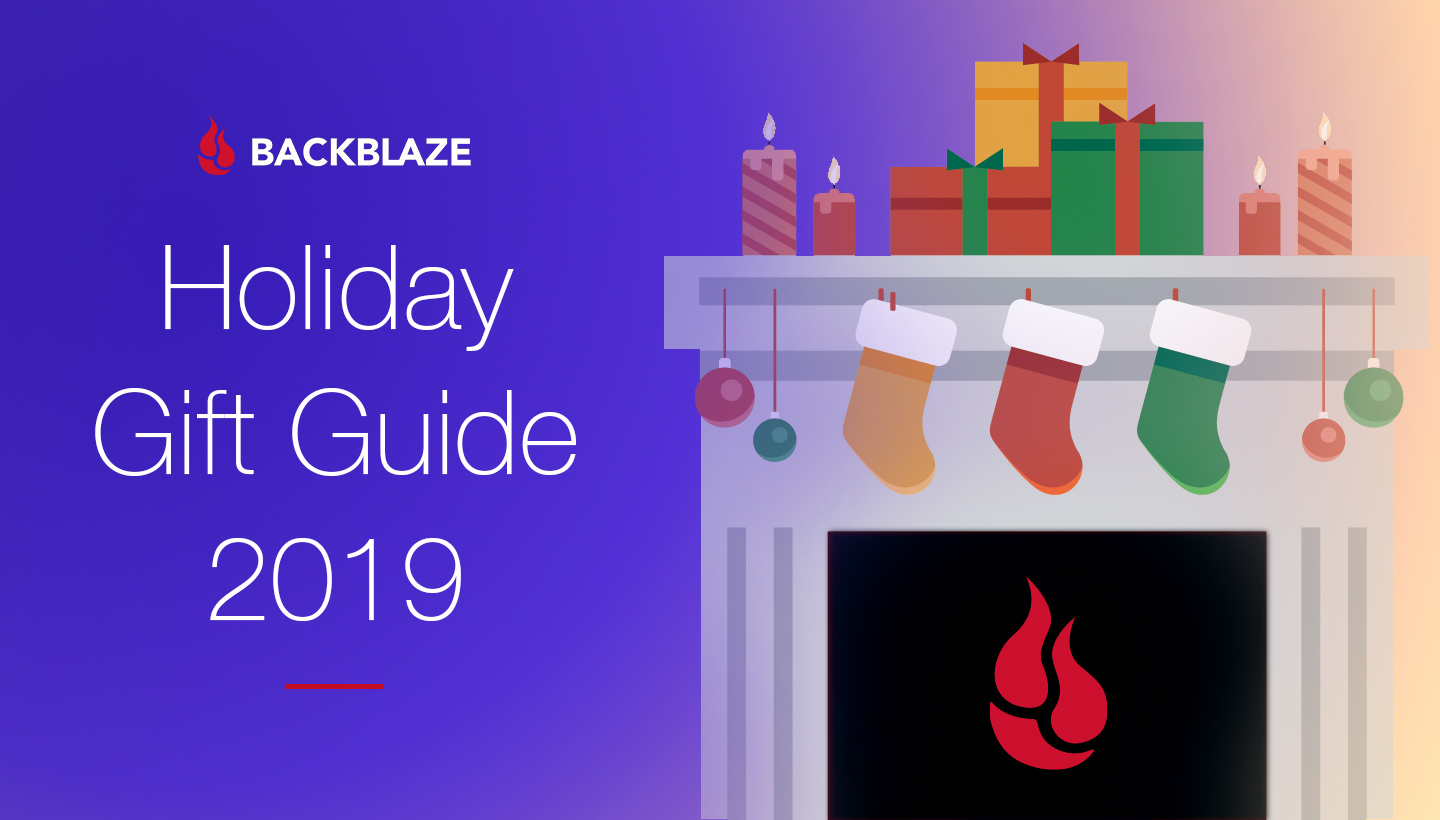 Backblaze 2019 Gift Guide with a picture of a holiday fireplace