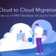 Cloud to Cloud Migration