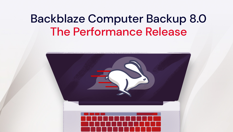 Backblaze Computer Backup 8.0 - The Performance Release