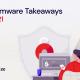 Q2 2021 Ransomware Takeaways