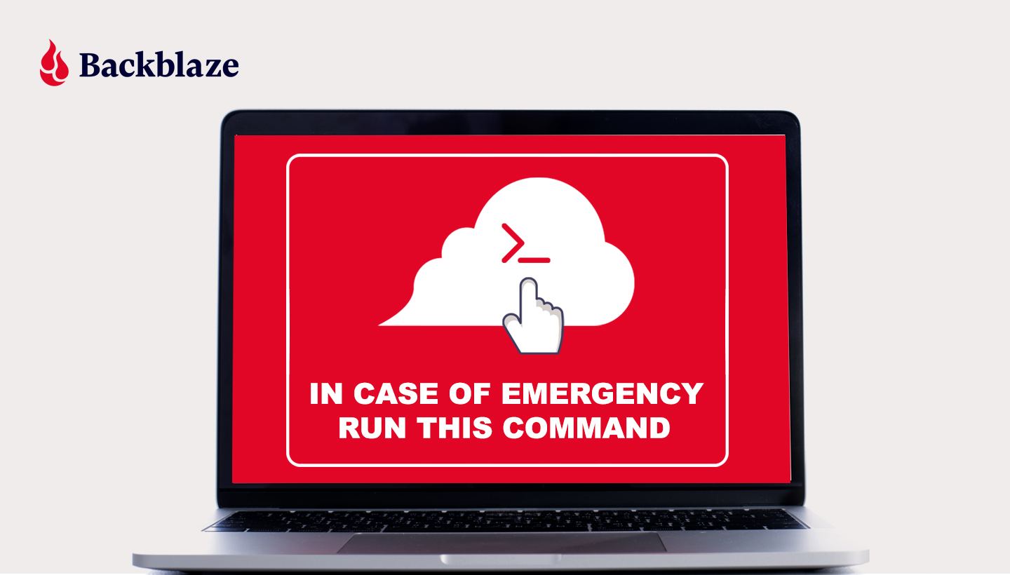 In Case of Emergency Run This Command